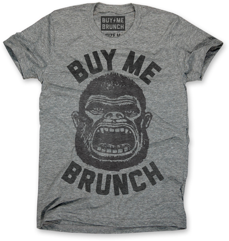 buy me brunch t shirts that should be mine
